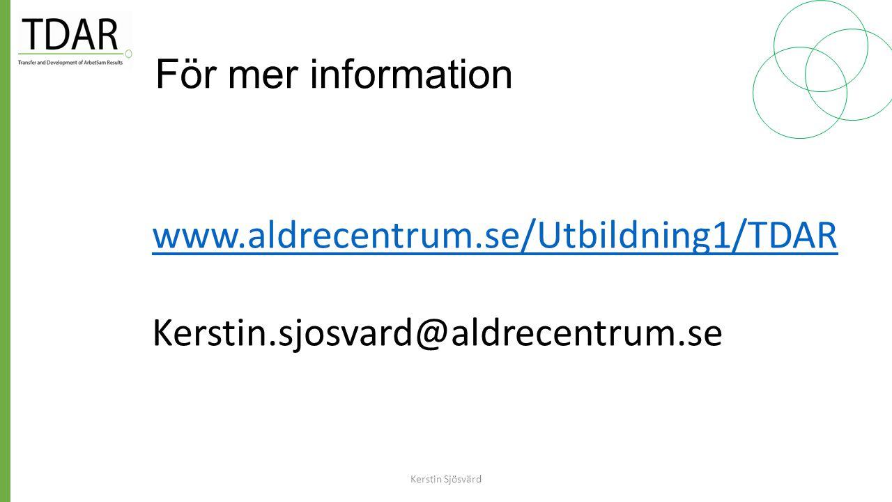 www.aldrecentrum.se/Utbildning1/TDAR Kerstin.sjosvard@aldrecentrum.se