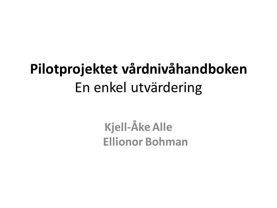 Pilotprojektet vårdnivåhandboken En enkel utvärdering