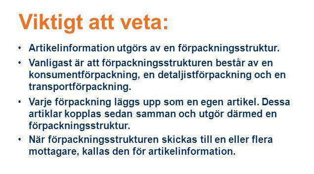 Viktigt att veta: Artikelinformation utgörs av en förpackningsstruktur.