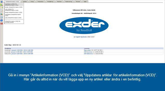 Gå in i menyn Artikelinformation (VCD) och välj Uppdatera artiklar för artikelinformation (VCD) .