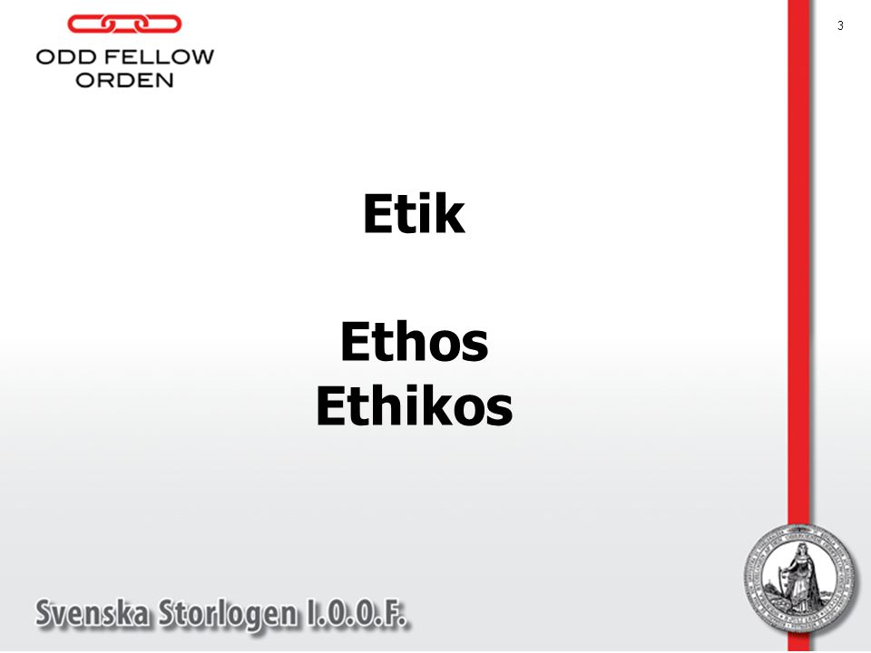 Etik Ethos Ethikos