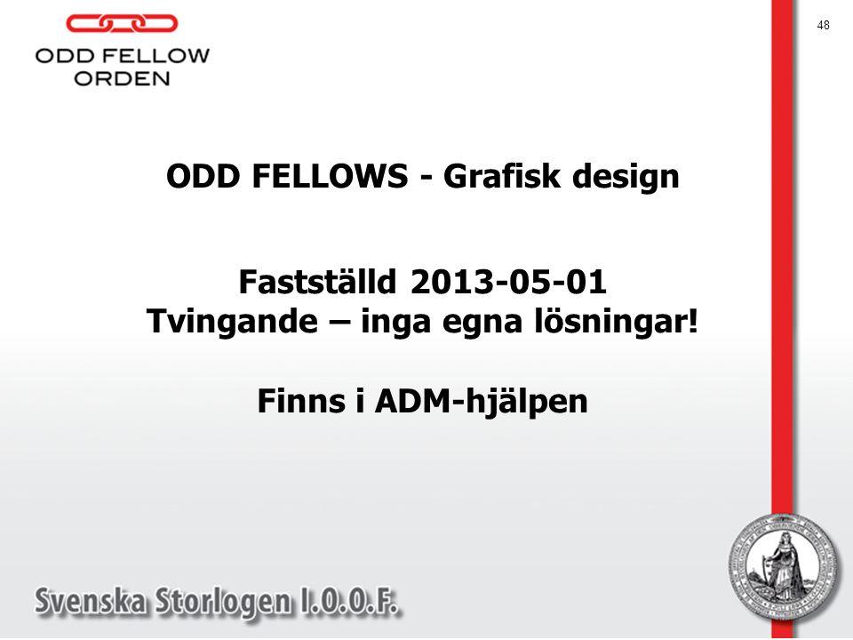 ODD FELLOWS - Grafisk design Tvingande – inga egna lösningar!