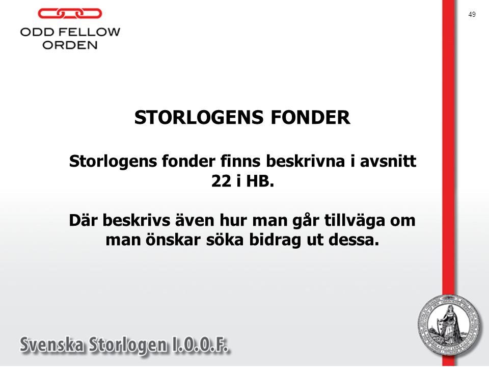 Storlogens fonder finns beskrivna i avsnitt 22 i HB.