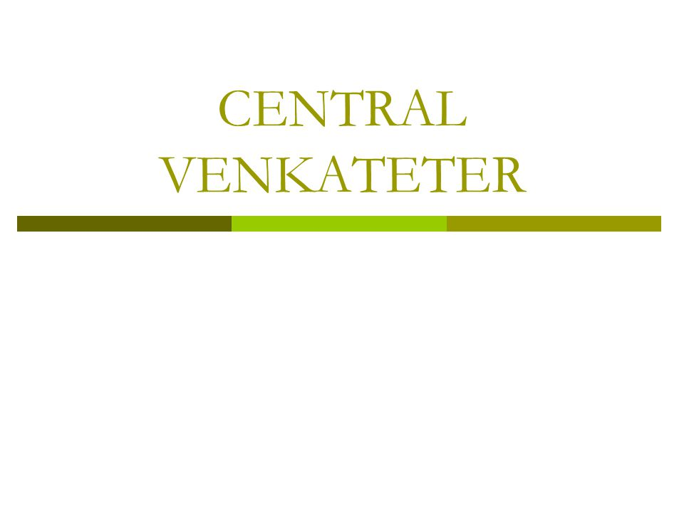 CENTRAL VENKATETER