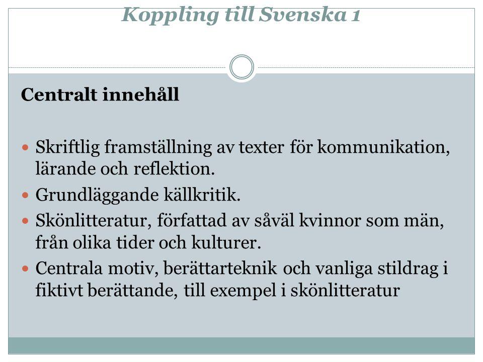 Koppling till Svenska 1 Centralt innehåll