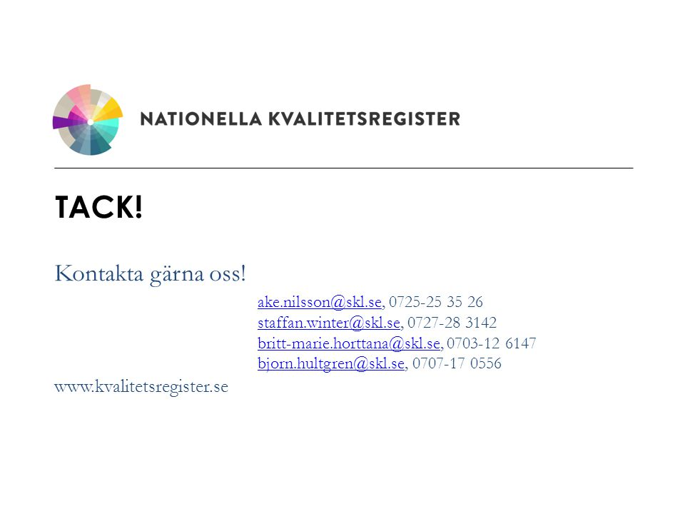 Kontakta gärna oss! ake.nilsson@skl.se, 0725-25 35 26