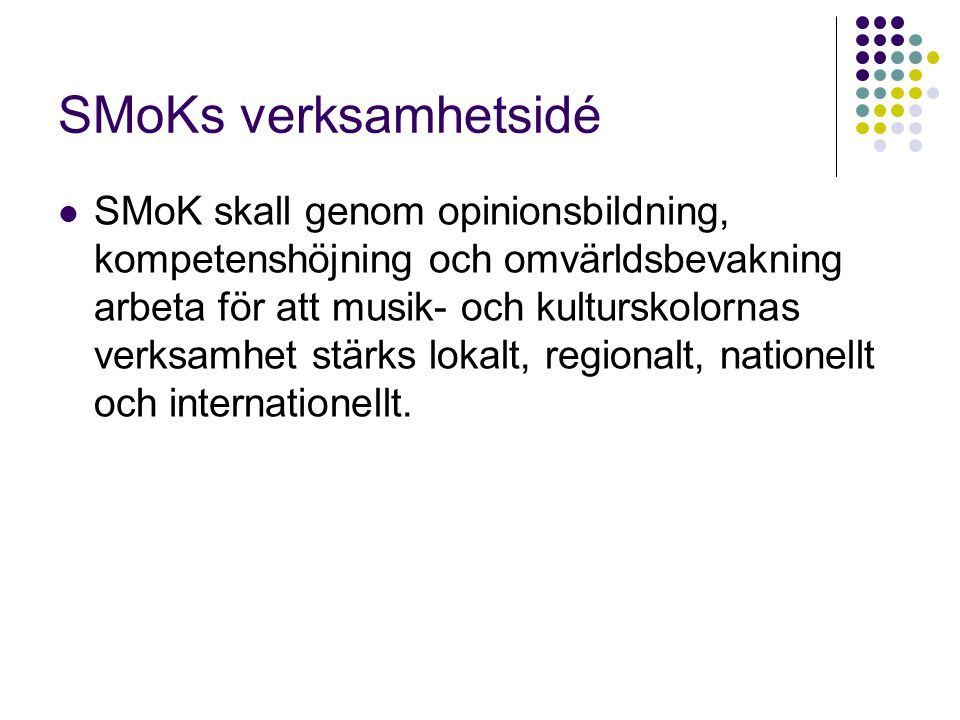 SMoKs verksamhetsidé