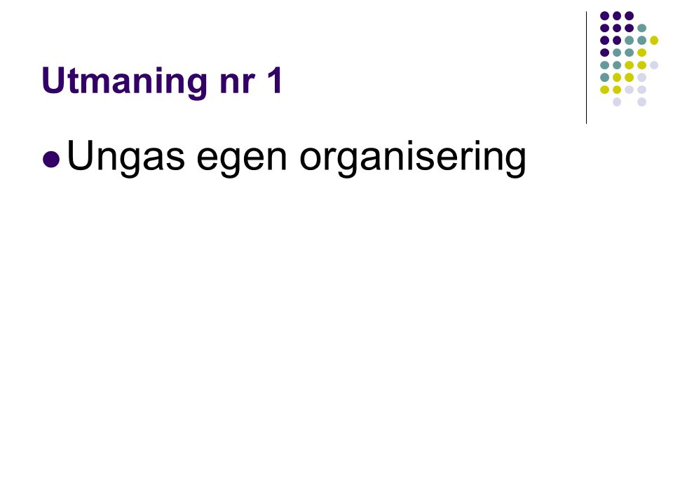 Ungas egen organisering
