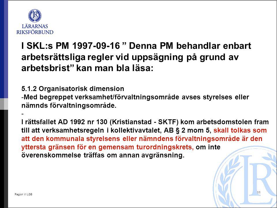 I SKL:s PM 1997-09-16 Denna PM behandlar enbart arbetsrättsliga regler vid uppsägning på grund av arbetsbrist kan man bla läsa: