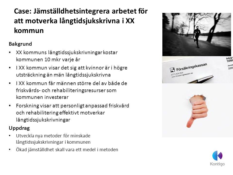 Case: Jämställdhetsintegrera arbetet för att motverka långtidsjukskrivna i XX kommun