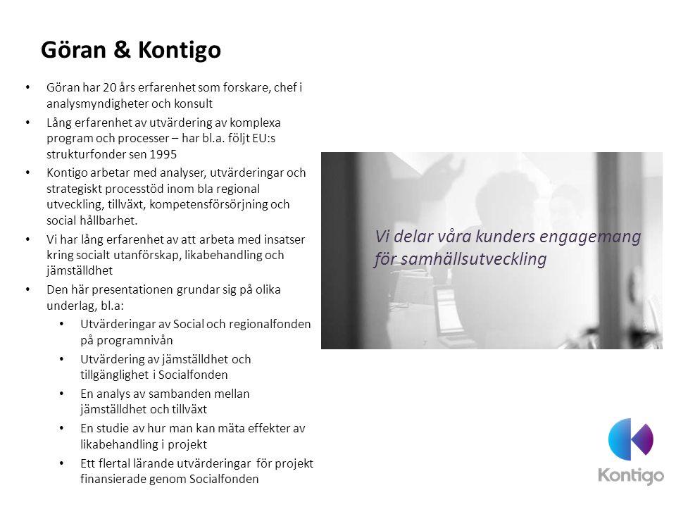 Göran & Kontigo Göran har 20 års erfarenhet som forskare, chef i analysmyndigheter och konsult.