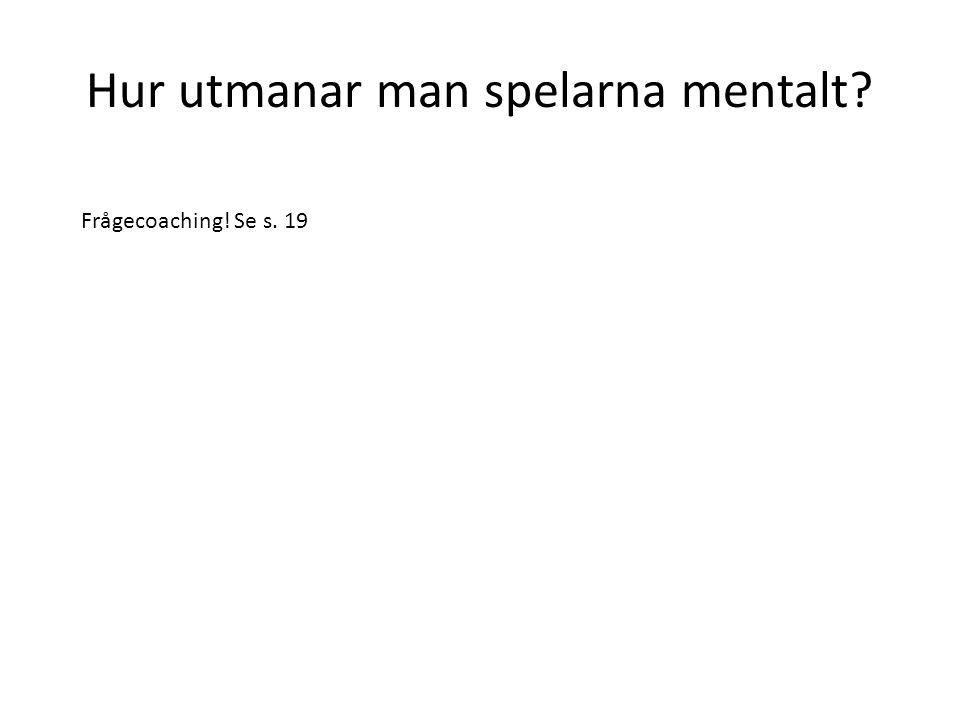 Hur utmanar man spelarna mentalt