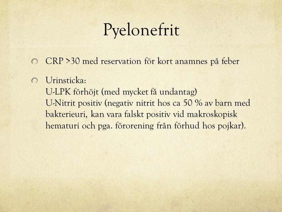 Pyelonefrit CRP >30 med reservation för kort anamnes på feber
