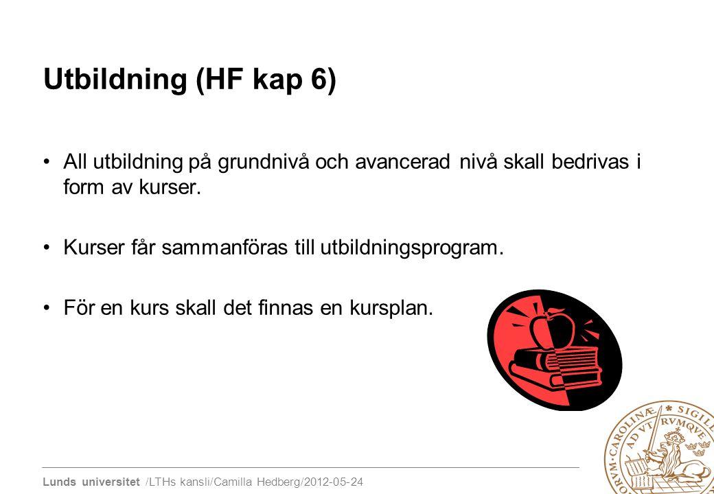 Utbildning (HF kap 6) All utbildning på grundnivå och avancerad nivå skall bedrivas i form av kurser.