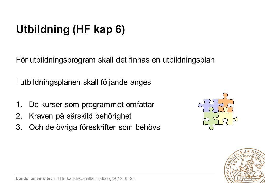 Utbildning (HF kap 6) För utbildningsprogram skall det finnas en utbildningsplan. I utbildningsplanen skall följande anges.