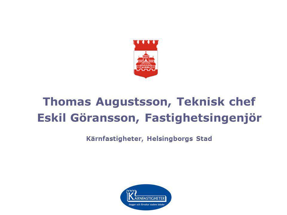 Thomas Augustsson, Teknisk chef Eskil Göransson, Fastighetsingenjör
