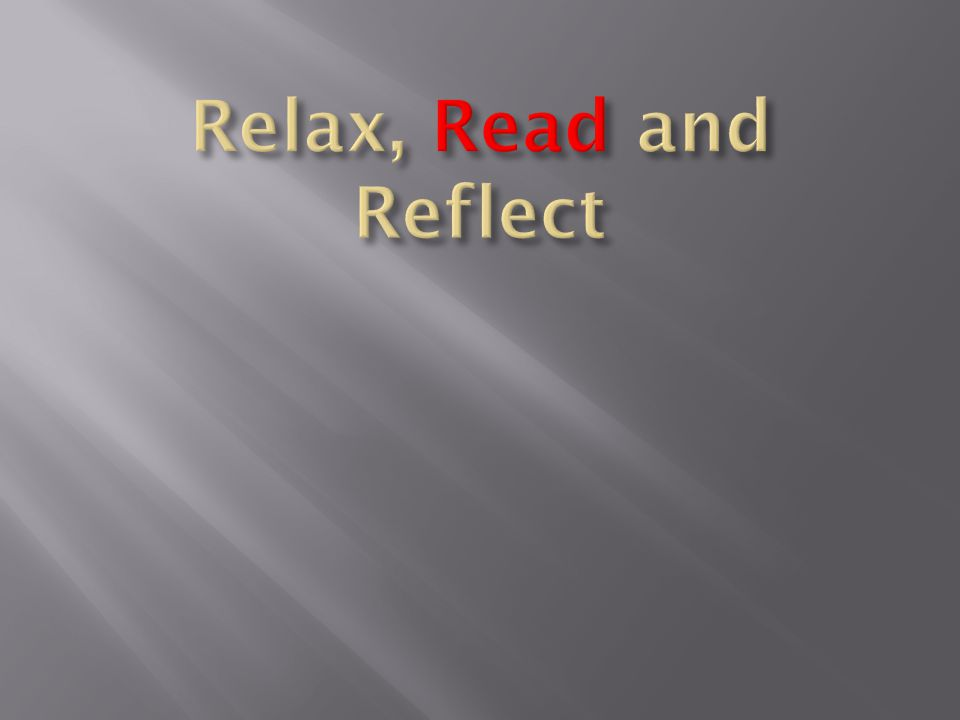 Relax, Read and Reflect