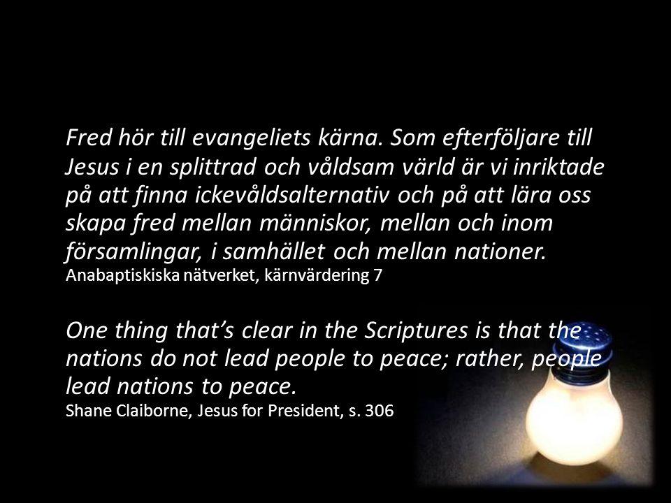 Fred hör till evangeliets kärna
