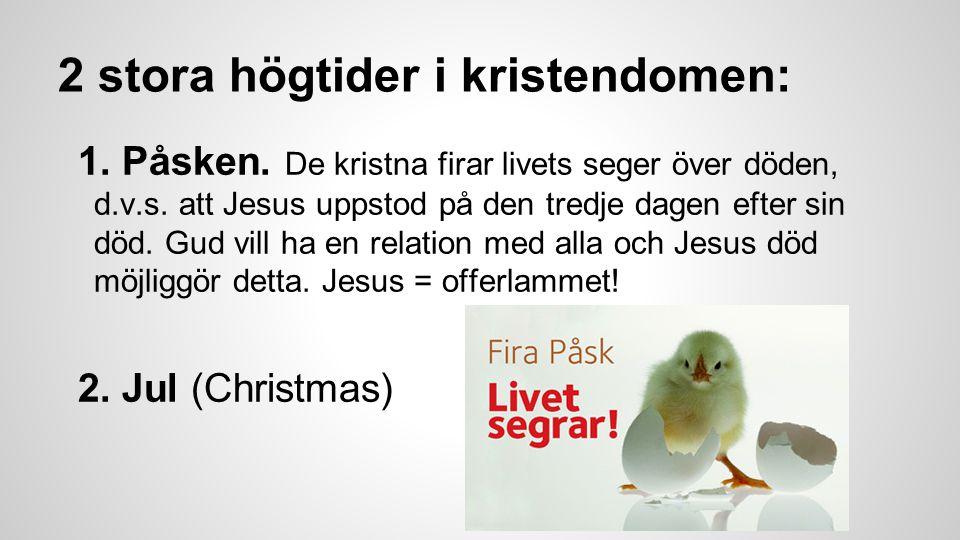 2 stora högtider i kristendomen: