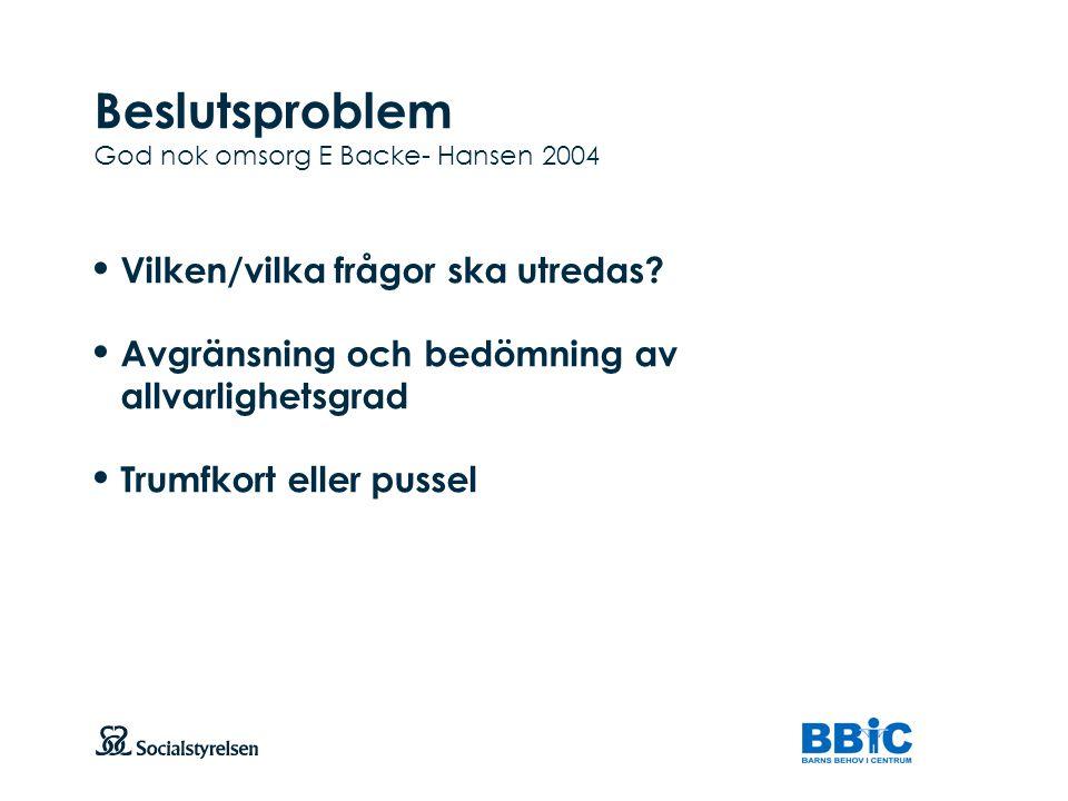 Beslutsproblem God nok omsorg E Backe- Hansen 2004