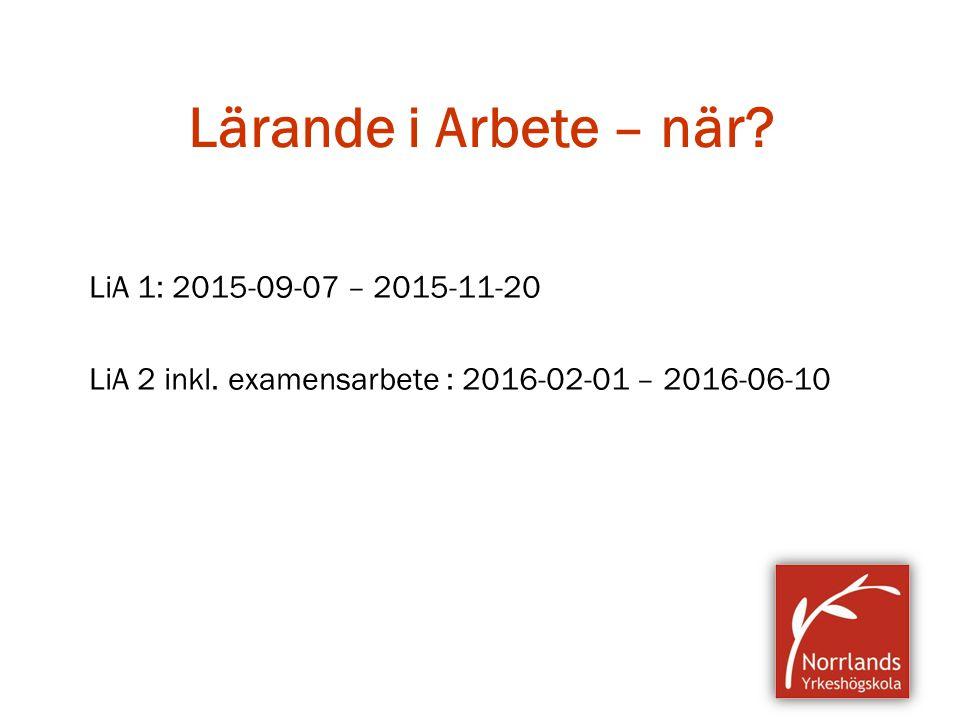 Lärande i Arbete – när LiA 1: 2015-09-07 – 2015-11-20