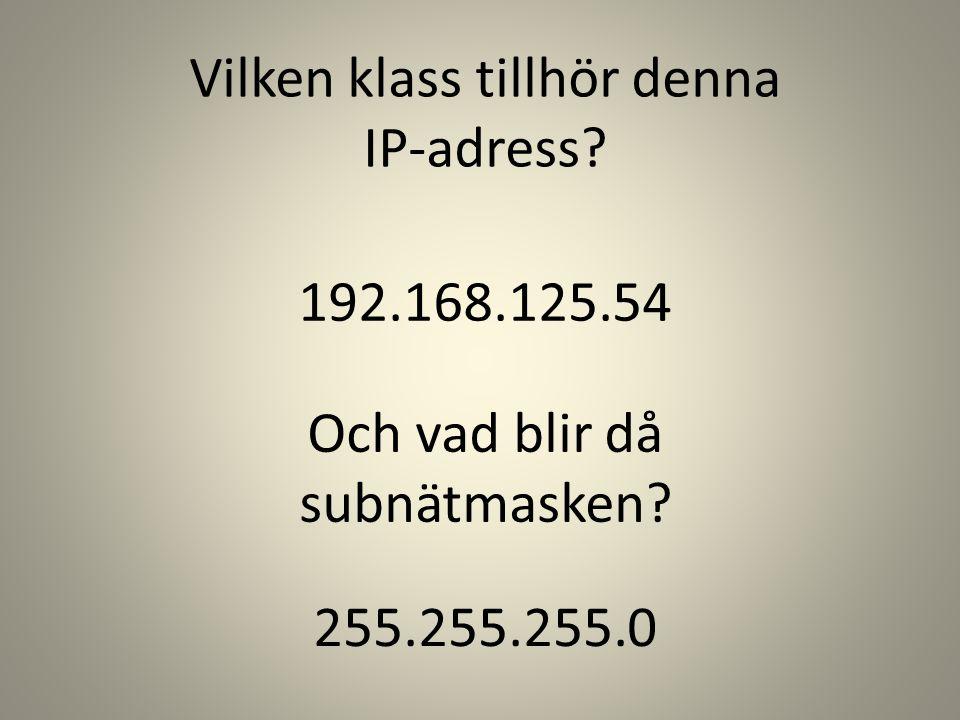 Vilken klass tillhör denna IP-adress