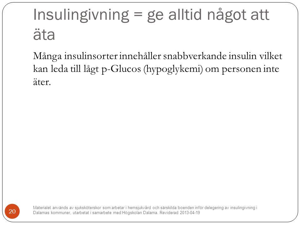 Insulingivning = ge alltid något att äta