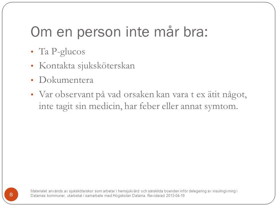 Om en person inte mår bra: