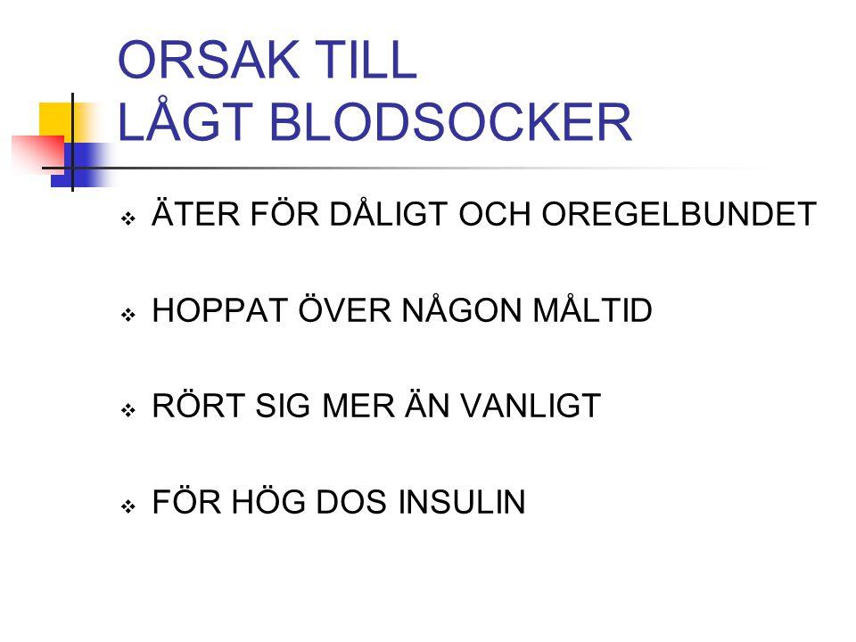 ORSAK TILL LÅGT BLODSOCKER