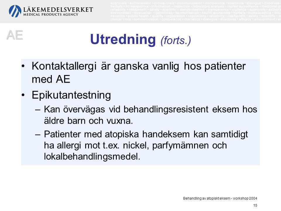 AE Utredning (forts.) Kontaktallergi är ganska vanlig hos patienter med AE. Epikutantestning.