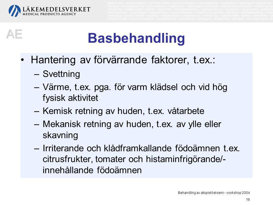 Basbehandling AE Hantering av förvärrande faktorer, t.ex.: Svettning