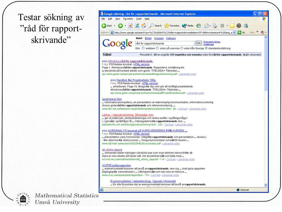 Testar sökning av råd för rapport- skrivande