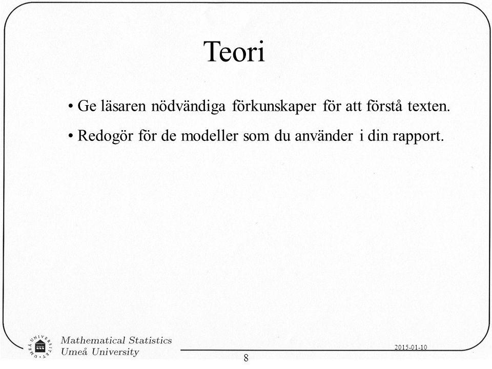 Teori Ge läsaren nödvändiga förkunskaper för att förstå texten.