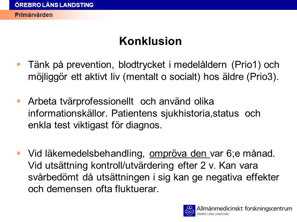 Konklusion Tänk på prevention, blodtrycket i medelåldern (Prio1) och möjliggör ett aktivt liv (mentalt o socialt) hos äldre (Prio3).