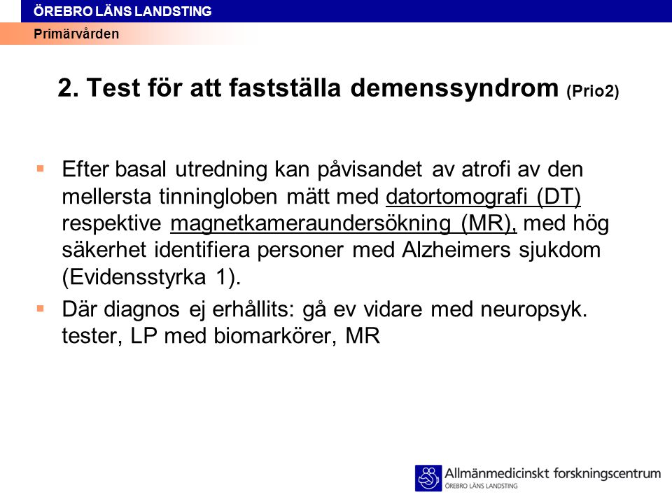 2. Test för att fastställa demenssyndrom (Prio2)