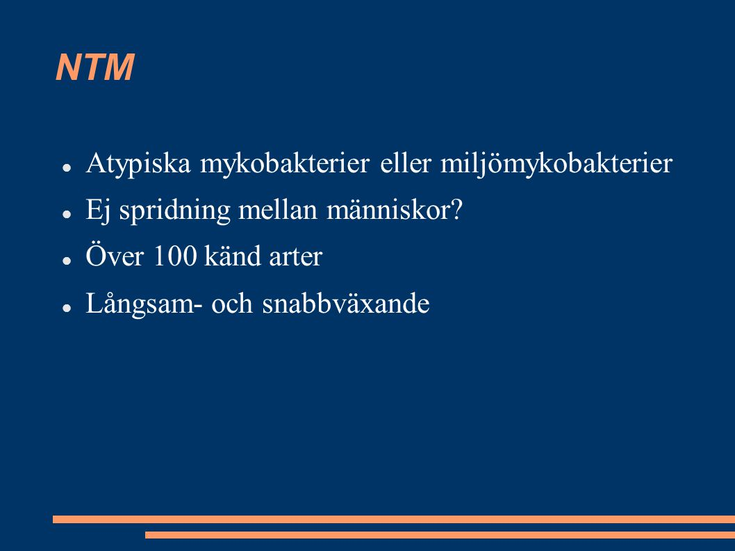 NTM Atypiska mykobakterier eller miljömykobakterier