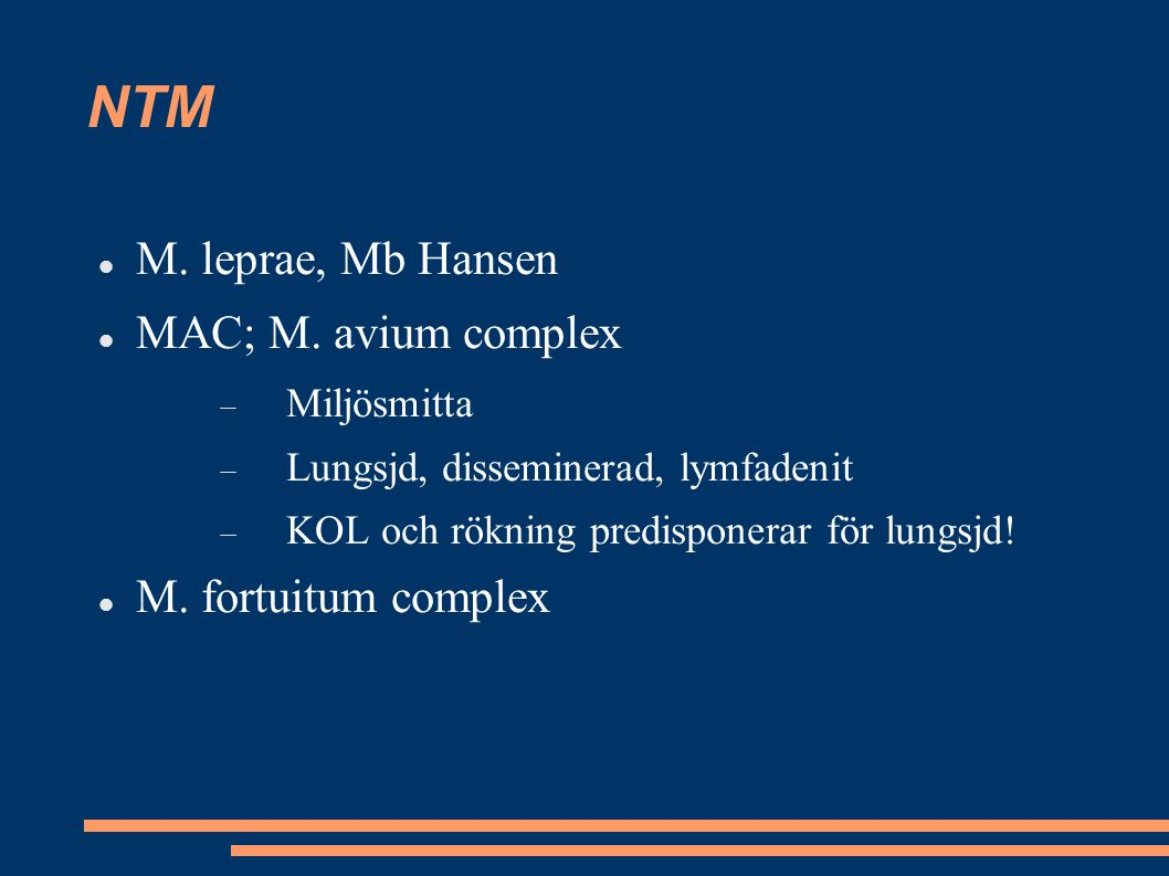 NTM M. leprae, Mb Hansen MAC; M. avium complex M. fortuitum complex
