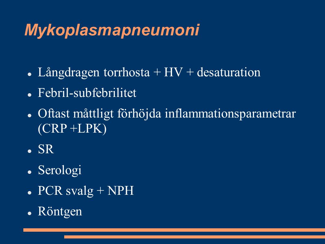 Mykoplasmapneumoni Långdragen torrhosta + HV + desaturation