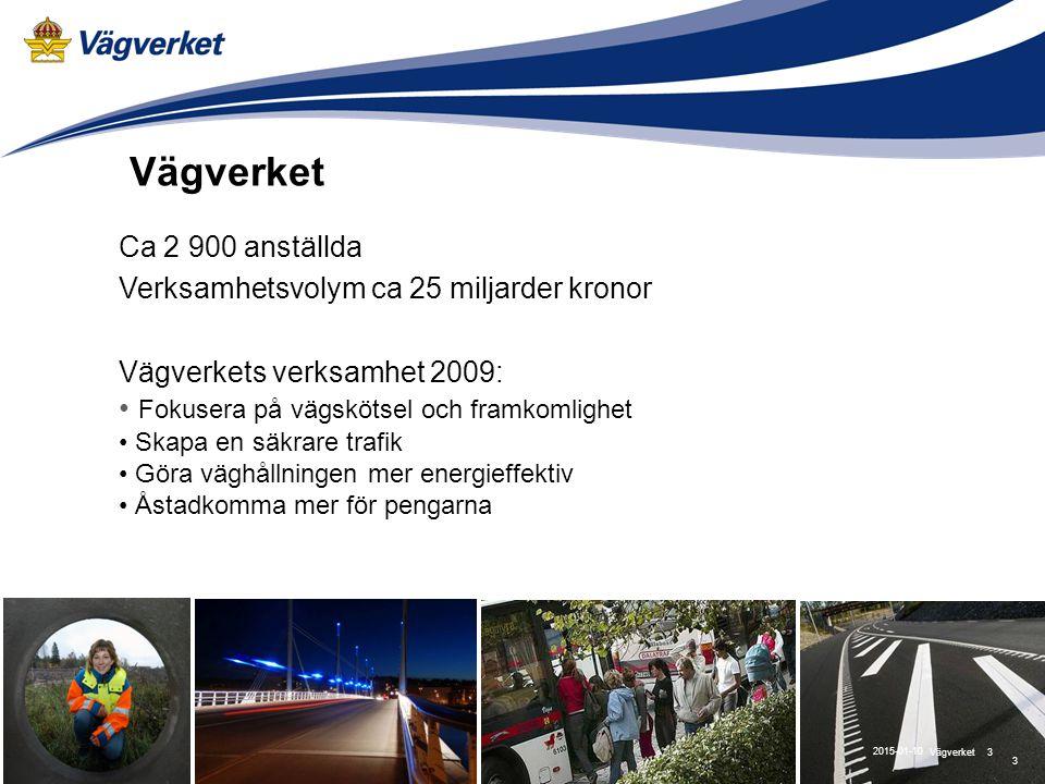 Vägverket Fokusera på vägskötsel och framkomlighet Ca 2 900 anställda