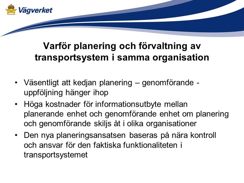 Varför planering och förvaltning av transportsystem i samma organisation