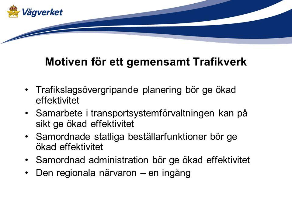 Motiven för ett gemensamt Trafikverk
