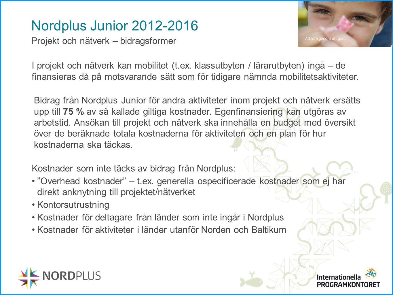 Nordplus Junior 2012-2016 Projekt och nätverk – bidragsformer