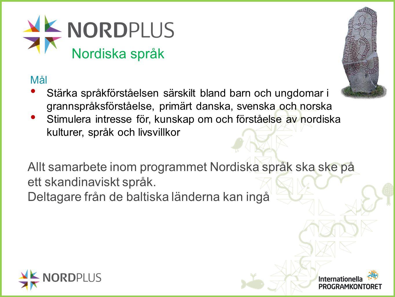 Nordiska språk Mål. Stärka språkförståelsen särskilt bland barn och ungdomar i grannspråksförståelse, primärt danska, svenska och norska.