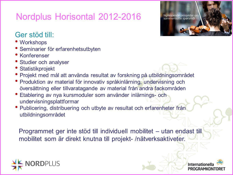 Nordplus Horisontal 2012-2016 Ger stöd till: