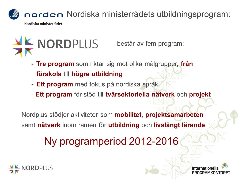 Ny programperiod 2012-2016 Nordiska ministerrådets utbildningsprogram: