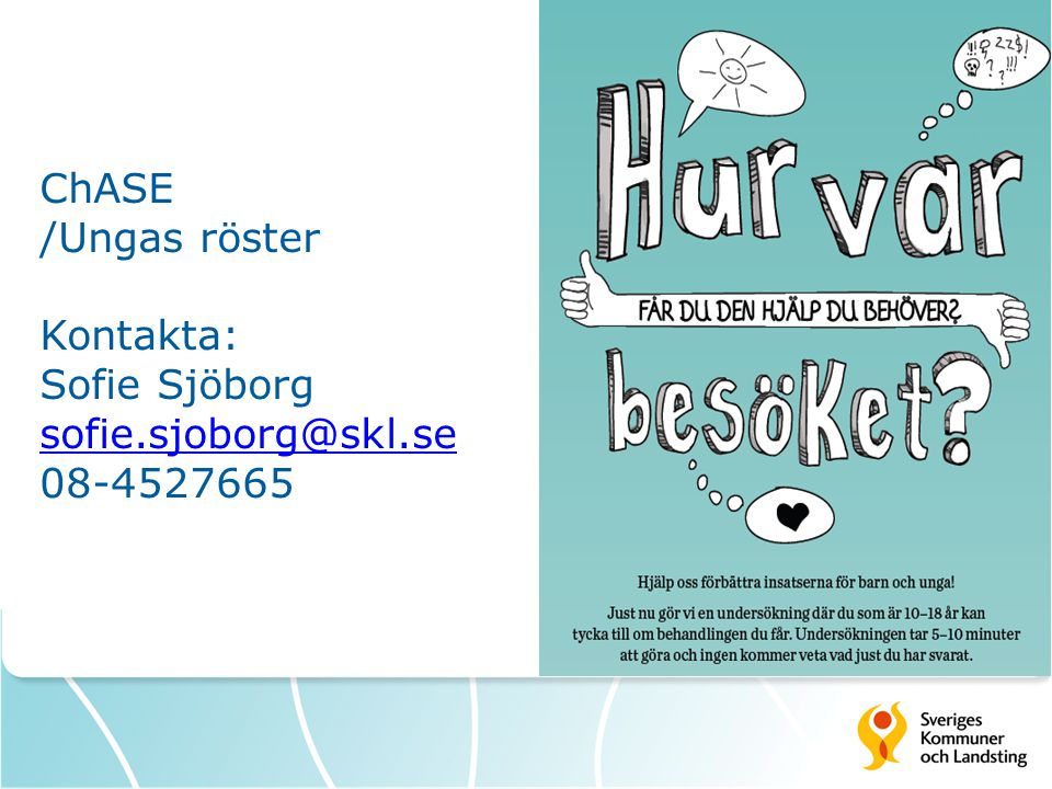 ChASE /Ungas röster Kontakta: Sofie Sjöborg sofie. sjoborg@skl