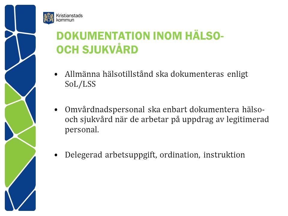 DOKUMENTATION INOM HÄLSO- OCH SJUKVÅRD