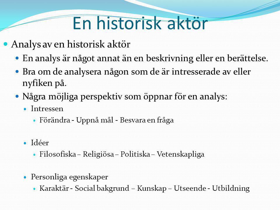 En historisk aktör Analys av en historisk aktör