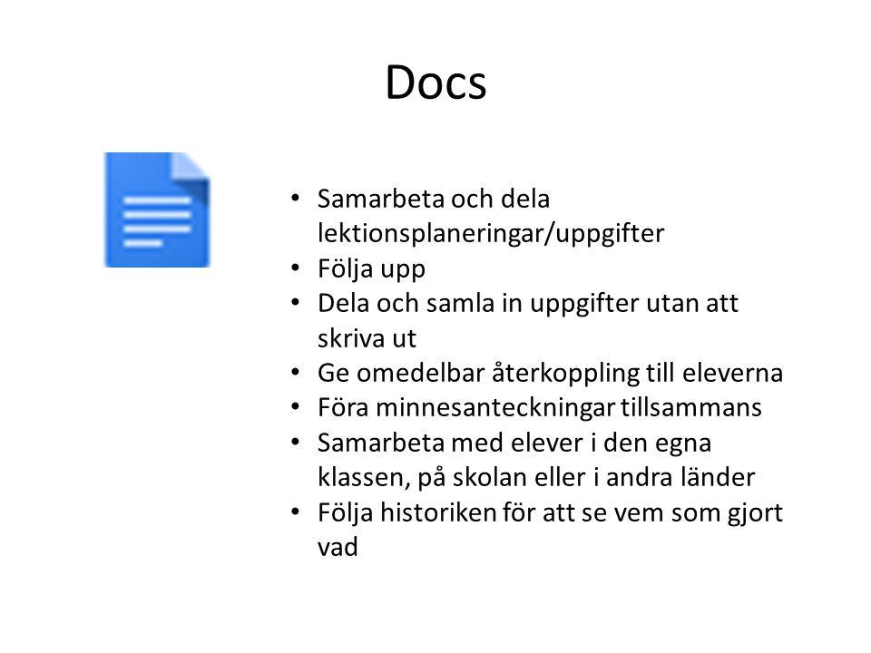 Docs Samarbeta och dela lektionsplaneringar/uppgifter Följa upp