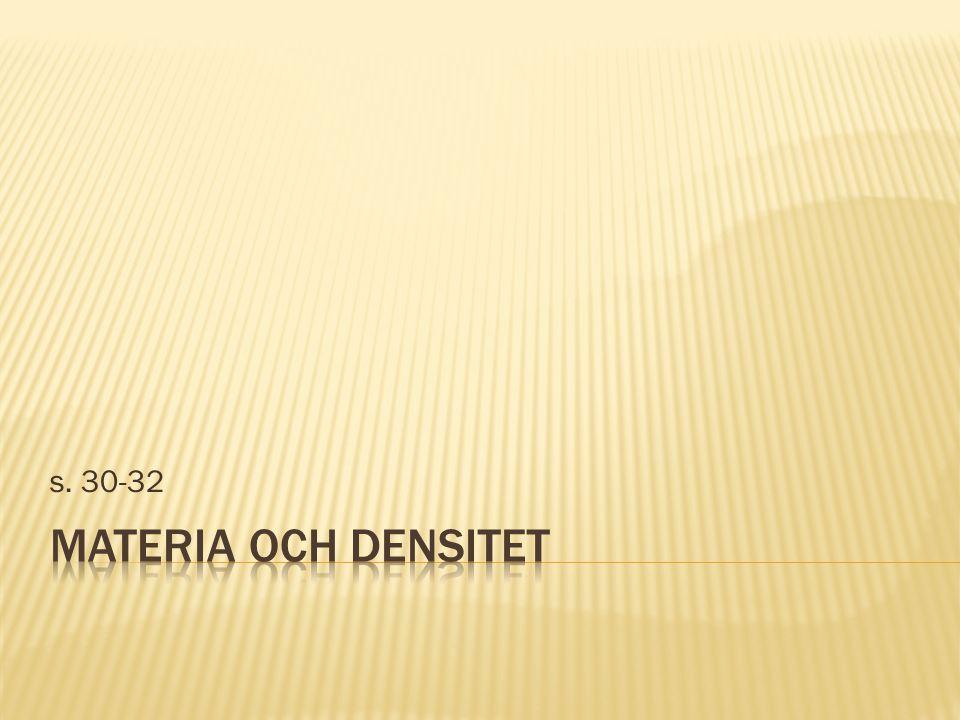 s. 30-32 Materia och densitet